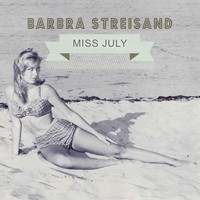 Barbra Streisand - Miss July