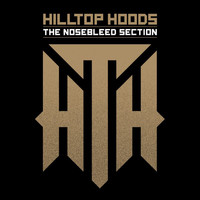 Hilltop Hoods - The Nosebleed Section (Explicit)