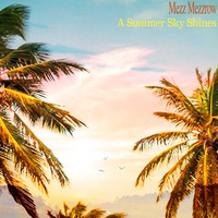 Mezz Mezzrow - A Summer Sky Shines