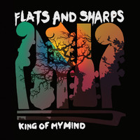 Flats and Sharps - King of My Mind