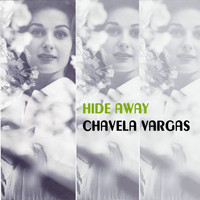Chavela Vargas - Hide Away
