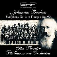 The Plovdiv Philharmonic Orchestra & Dobrin Petkov - Johannes Brahms: Symphony No. 3 in F Major, Op. 90