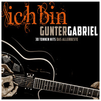 Gunter Gabriel - Ich bin: Gunter Gabriel (Single Hit Collection)