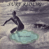 Yma Sumac - Surf Riding