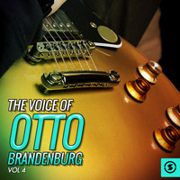 Otto Brandenburg - The Voice of Otto Brandenburg, Vol. 4
