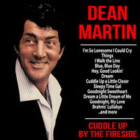 Dean Martin - Cuddle Up By the Fireside