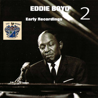 Eddie Boyd - Early Recordings 2