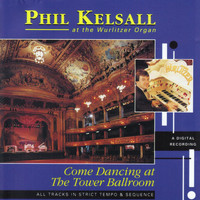 Phil Kelsall - Come Dancing At the Tower Ballroom