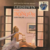 Don Ralke Orchestra - But You've Never Heard Gershwin with Bongos