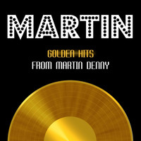 Martin Denny - Golden Hits