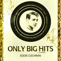 Eddie Cochran - Only Big Hits