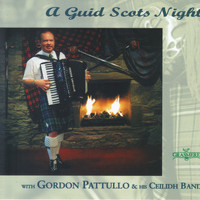 Gordon Pattullo and his Ceilidh Band - A Guid Scots Night