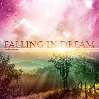 Fire Haste Music - Falling In Dream