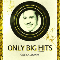 Cab Calloway - Only Big Hits