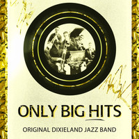 Original Dixieland Jazz Band - Only Big Hits