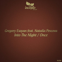 Gregory Esayan - Into the Night / Once (feat. Natalia Pevcova)