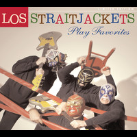 Los Straitjackets - Play Favorites