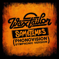 Wax Tailor - Sometimes (Phonovisions Symphonic Version) - Single