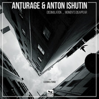 Anton Ishutin, Anturage - Dissimulation / Moments Disappear