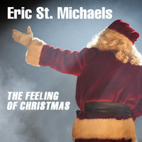 Eric St. Michaels - The Feeling of Christmas