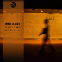 James Benedict - Dance at Night / The Only Love
