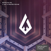 RÜFÜS DU SOL - Say a Prayer for Me - Single