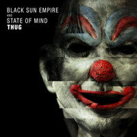 Black Sun Empire, State of Mind - Thug
