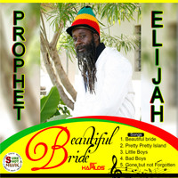 Prophet Elijah - Beautiful Bride - EP