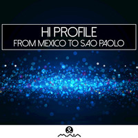 Hi Profile - From Mexico to Sao Paolo - Single