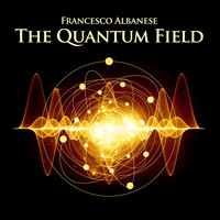 Francesco Albanese - The Quantum Field - Single