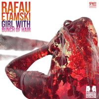 Rafau Etamski - Girl With Bunch of Hair - Single (Explicit)