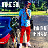 Fresh - Ain't Easy - Single