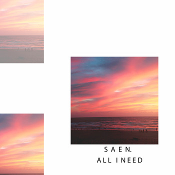Saen. - All I Need - Single