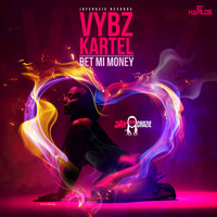 Vybz Kartel - Bet Mi Money - Single
