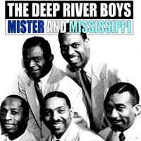 The Deep River Boys - Mister and Mississippi