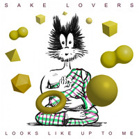 Sake Lovers - Looks Like up to Me