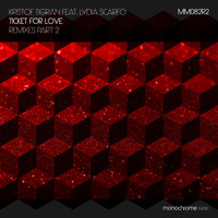 Kristof Tigran feat. Lydia Scarfo - Ticket for Love (Remixes, Pt. 2)