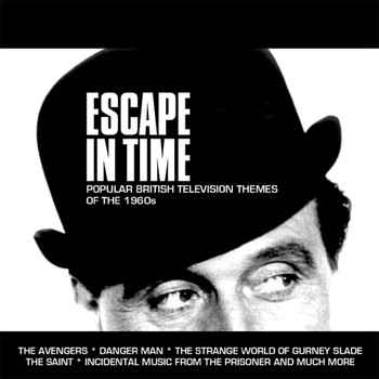 Various Artists - Escape in Time: Popular British Television Themes of the 1960s