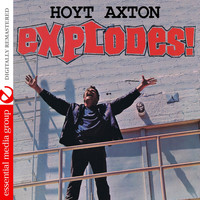 Hoyt Axton - Explodes! (Digitally Remastered)
