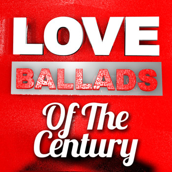 Various Artists - Love Ballads of the Century
