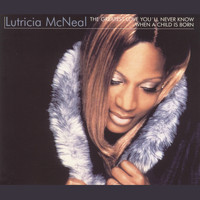 Lutricia Mcneal - The Greatest Love You'll Never Know