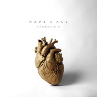 Bethel Music - Have It All (Live)