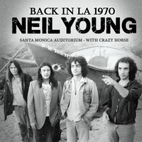 Neil Young - Back in L.A. (Live)