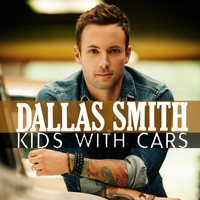 Dallas Smith - Kids With Cars