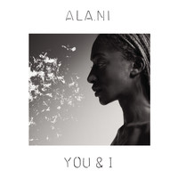 ALA.NI - You & I