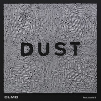 CLMD feat. Astrid S - Dust