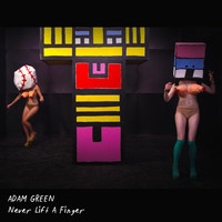 Adam Green - Never Lift a Finger