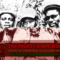 The Mighty Diamonds - The Best of Shashamane Reggae Dubplates (The Mighty Diamonds Anthems [Explicit])