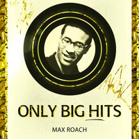 Max Roach - Only Big Hits