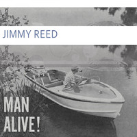 Jimmy Reed - Man Alive